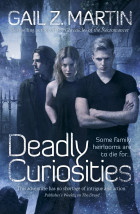 Deadly Curiosities, Gail Z Martin